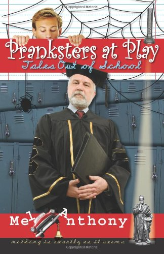 Download Pranksters at Play: Tales Out of School PDF