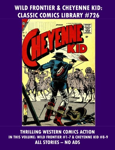 Wild Frontier And Cheyenne Kid Comics Collection: Giant 260 Page Volume: Email Request Our Giant Comic Catalog Or Visit www.facebook.com/classsiccomicslibrary]()