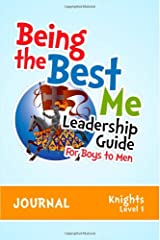 Being the Best Me Leadership Guide for Boys to Men: Level 1 Paperback