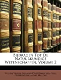 Bijdragen Tot de Natuurkundige Wetenschappen, Willem Vrolik and Herman Christiaan Van Hall, 114979450X