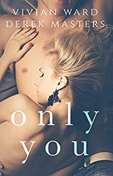 Only You (A MFM Ménage Romance) (The Only Series Book 1) by [Ward, Vivian, Masters, Derek]
