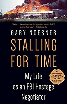 Stalling for Time: My Life as an FBI Hostage Negotiator by [Noesner, Gary]