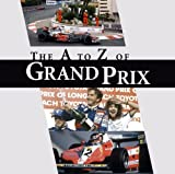 The A-Z of Grand Prix, Ian Welch and Charlie Morgan, 1906635269
