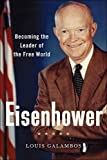 Eisenhower: Becoming the Leader of the Free World
