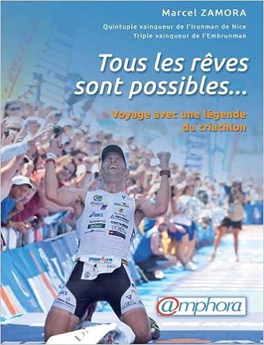 Livres gratuits Tous les Reves Sont Possibles ... Voyage avec une Légende du Triathlon epub pdf