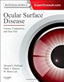 Ocular Surface Disease: Cornea, Conjunctiva and Tear Film : Expert Consult - Online and Print, Holland, Edward J. and Mannis, Mark J., 1455728764