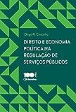 Direito e economia política na regulação de serviços públicos