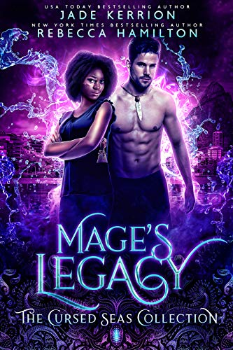 Mage's Legacy (The Cursed Seas Collection) by [Hamilton, Rebecca, Kerrion, Jade, Seas, Cursed, Legacy, Charmed]