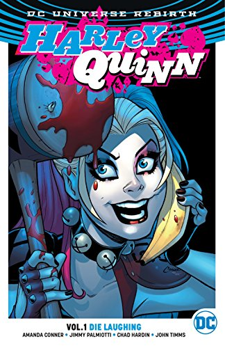 Harley Quinn Vol. 1: Die Laughing (Rebirth) (Harley Quinn: DC Universe Rebirth) ()