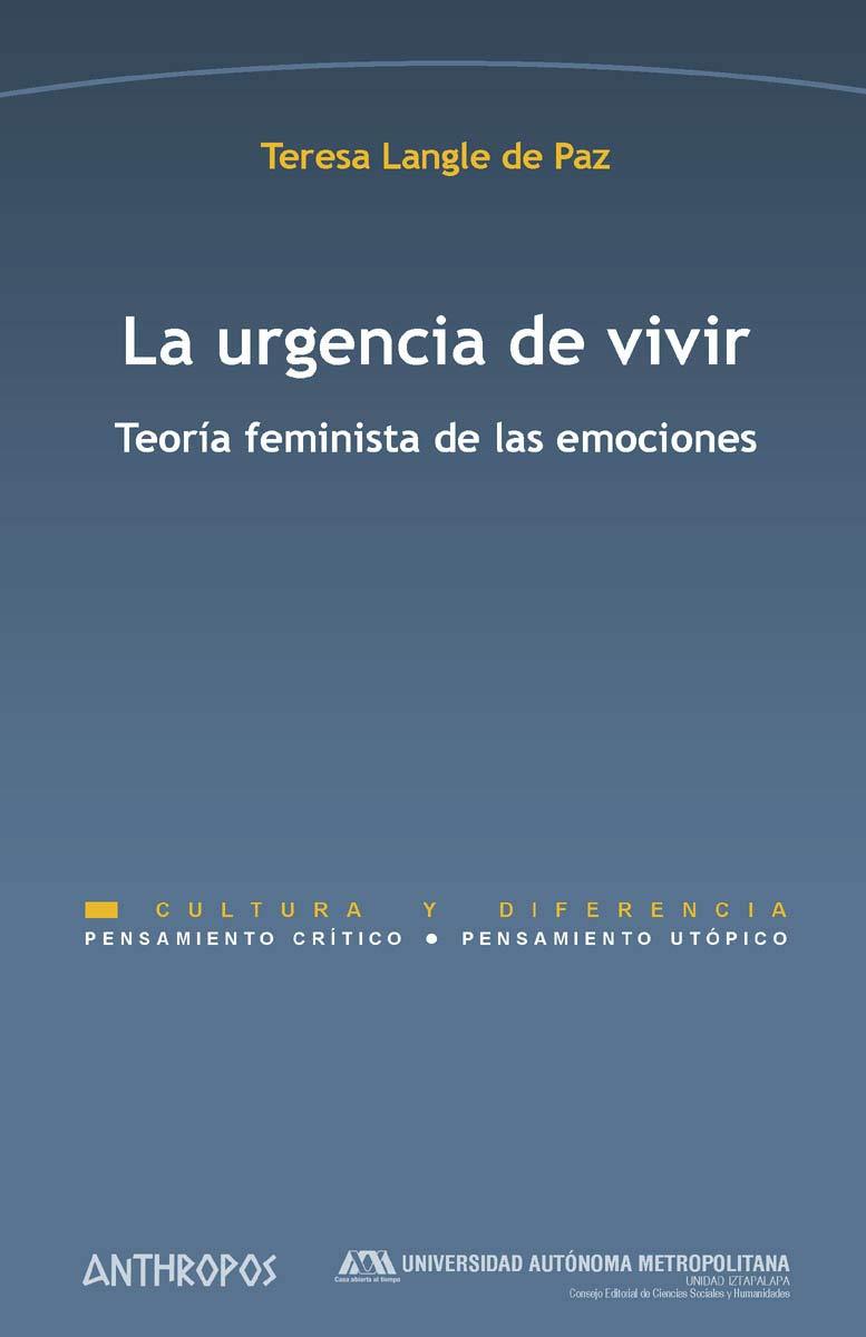 La urgencia de vivir: Teoría feminista de las emociones Pensamiento Crítico / Pensamiento Utópico: Amazon.es: Langle de Paz, Teresa: Libros