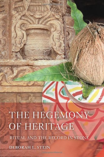 The Hegemony of Heritage – Ritual and the Record in Stone