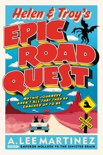 Helen and Troy's Epic Road Quest by [Martinez, A. Lee]