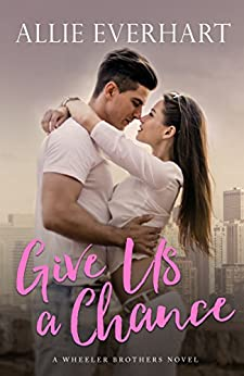 Give Us a Chance by [Everhart, Allie]