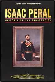 Isaac Peral. Historia de una fustración: Amazon.es: Rodriguez González, Agustin R: Libros