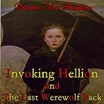 Invoking Hellion and The Last Werewolf Pack | Vianka Van Bokkem