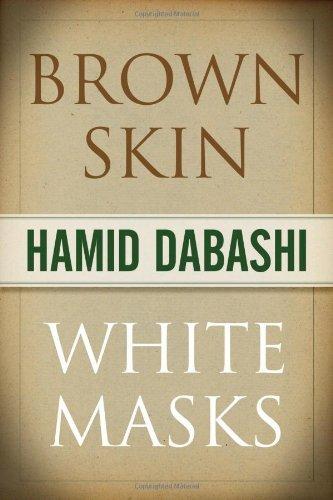Brown Skin, White Masks (The Islamic Mediterranean) by Hamid Dabashi (6-Jan-2011) Paperback