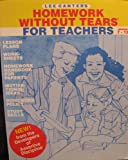 Homework Without Tears for Teachers Grades 7-12, Lee Canter, 0939007339