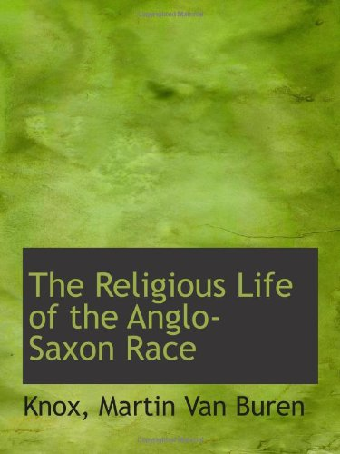 Download The Religious Life of the Anglo-Saxon Race PDF