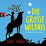 Die Große Wildnis (Kester und die Tiere 1) | Piers Torday