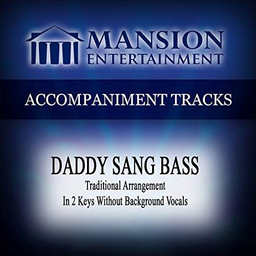 - Daddy Sang Bass (Traditional Arrangement) [Accompaniment Track]
