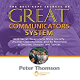 img - for The Best Kept Secrets of Great Communicators: Nine Secret Weapons to Shine Socially, Uncover Opportunities, and Be Perceived as Smarter, Sharper, Savvier book / textbook / text book