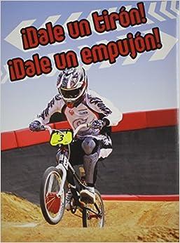 Book Dale Un Tiron! Dale Un Empujon! (Pull It, Push It!) (Mi Biblioteca de Ciencias 3-4 (My Science Library 3-4)) by Buffy Silverman (2014-01-06)