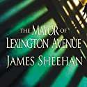 The Mayor of Lexington Avenue Audiobook by James Sheehan Narrated by Dick Hill
