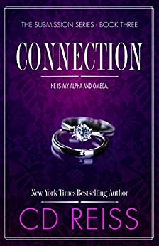 Connection (The Submission Series Book 3) by [Reiss, CD]