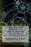img - for Dogma and Ritual of High Magic Part II: Part II, The Ritual of Transcendental Magic book / textbook / text book
