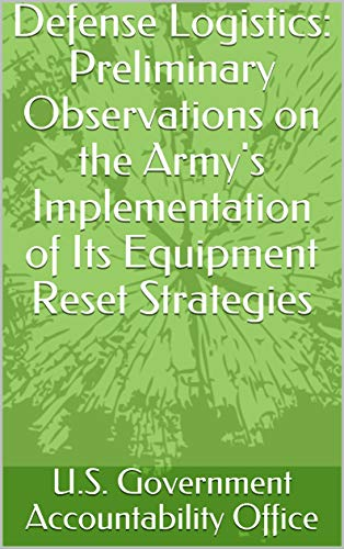 Observation Equipment - Defense Logistics: Preliminary Observations on the Army's Implementation of Its Equipment Reset Strategies