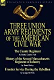 Three Union Army Regiments of the American Civil War, Dudley Landon Vaill and Daniel Oakey, 0857061089