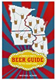 A Perfect Pint's Beer Guide to the Heartland, Agnew, Michael, 0252078276