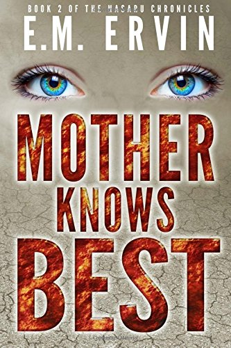 Mother Knows Best: Book 2 of the Nasaru Chronicles (Volume 2) ebook