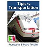 Tips for Transportation: All You Need to Know to Get Around in Italy