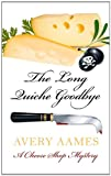 The Long Quiche Goodbye, Avery Aames, 1410435652