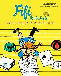 FIifi Brindacier - BD, tome 3 : Fifi ne veut pas grandir et autres bandes dessinées par Astrid Lindgren