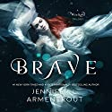 Brave: Wicked, Book 3 Audiobook by Jennifer L. Armentrout Narrated by Amy Landon