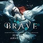 Brave: Wicked, Book 3 | Jennifer L. Armentrout