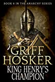 King Henry's Champion (The Anarchy Series Book 6)