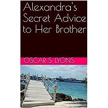 Alexandra's Secret Advice to Her Brother