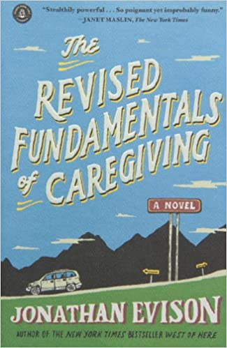 The Revised Fundamentals of Caregiving: A Novel: Jonathan Evison ...