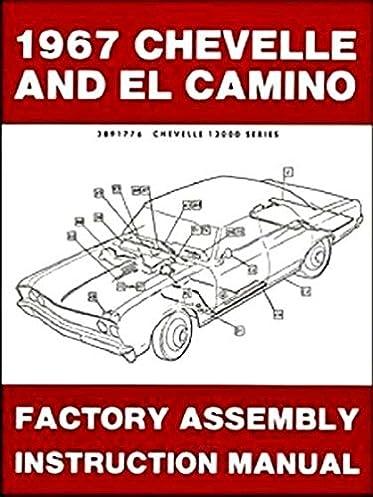 1967 chevelle el camino factory assembly manual reprint chevrolet rh amazon com 67 Impala Supernatural 66 Impala
