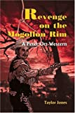 Revenge on the Mogollon Rim, John Taylor Jones, 0595092799