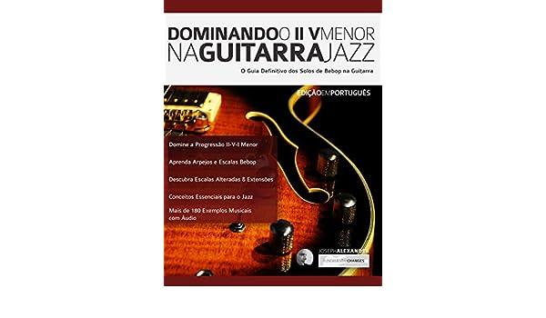 Dominando o ii V Menor na Guitarra Jazz: Domine a Linguagem dos ...