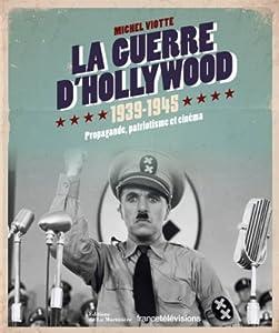 """Afficher """"La guerre d'Hollywood, 1939-1945"""""""