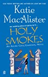 Holy Smokes (Aisling Grey, Guardian, Book 4)