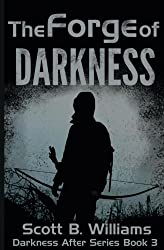The Forge of Darkness (Darkness After Series) (Volume 3)