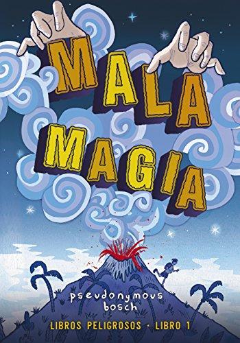 Mala magia (Libros peligrosos 1) (Literatura Juvenil (A Partir De 12 Años