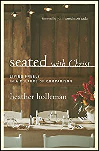 Seated with Christ: Living Freely in a Culture of Comparison