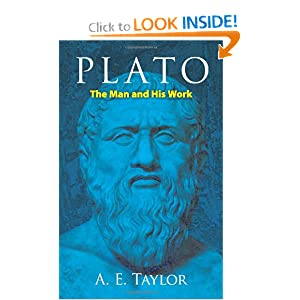 Plato: The Man and His Work (Dover Books on Western Philosophy) A. E. Taylor